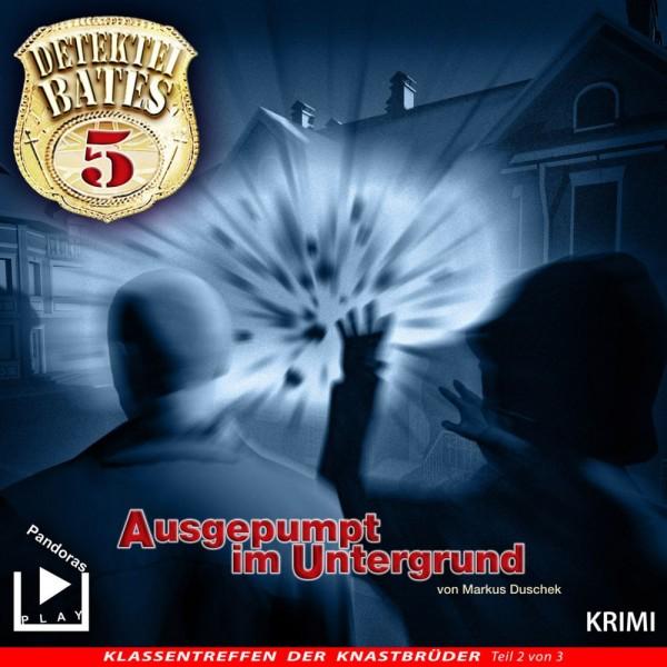 Detektei Bates 05 – Ausgepumpt im Untergrund