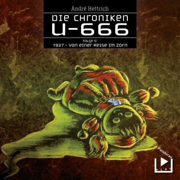 Die Chroniken U666 05 - 1937: Von einer Reise im Zorn