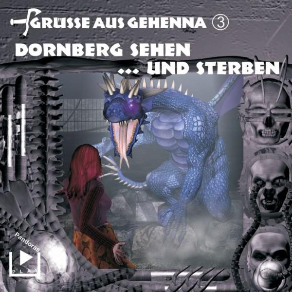 Grüße aus Gehenna 03 - Dornberg sehen ...und sterben