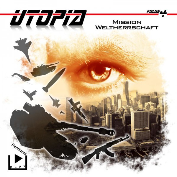 Utopia 04 – Mission Weltherrschaft