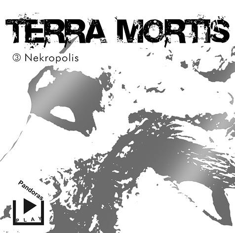Terra Mortis 03 - Nekropolis