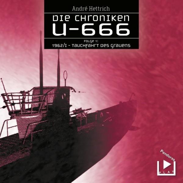 Die Chroniken U666 01 - Tauchfahrt des Grauens
