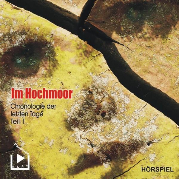 Chronologie der letzten Tage 01 - Im Hochmoor
