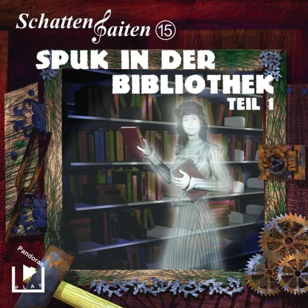 Schattensaiten 15 – Spuk in der Bibliothek Teil 1