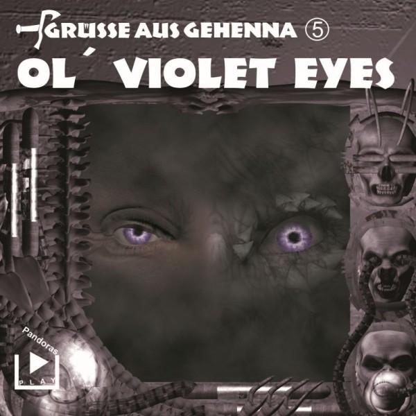 Grüße aus Gehenna 05 - Ol´ Violet Eyes