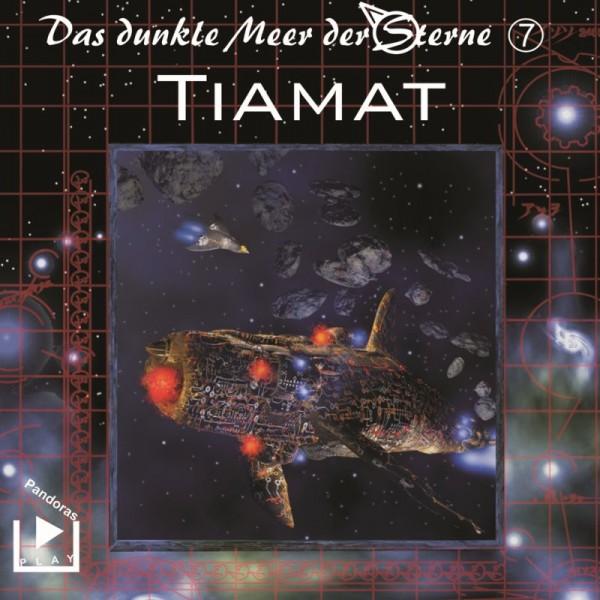 Das dunkle Meer der Sterne 07 - Tiamat