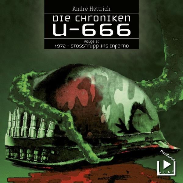 Die Chroniken U666 03 - Stosstrupp ins Inferno
